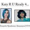 KATY PERRY R U READY 4 TS AWARENESS? - READ DESCRIPTION