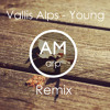 Vallis Alps - Young (AM arp Remix)