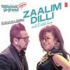 Zaalim Dilli (Diliwaali Zaalim Girlfriend) - Full Song - By Jazzy B, Hard Kaur