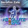 Serafim Zale - Absolute Zero  (Original mix)