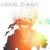 Unravel Tokyo Ghoul 3D Audio