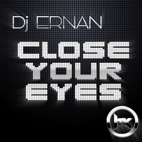 Dj Ernan - Close Your Eyes (Original Mix)