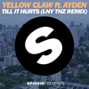 Yellow Claw Ft. Ayden - Till It Hurts (LNY TNZ Remix)