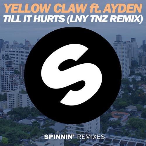 Yellow Claw Ft. Ayden - Till It Hurts (LNY TNZ Remix)