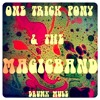 One Trick Pony & The Magic Band