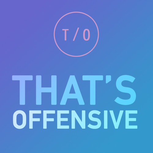 That's Offensive – Episode 1 – Taylor