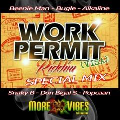 Work Permit Riddim Mix - Ft Beenie Man, Bugle, Snaky B, Don Bigal S, Popcaan, Alkaline