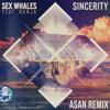 Sex Whales - Sincerity (feat. Ranja) (ASAN Remix)
