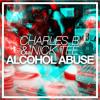 Charles B & Nick Tee - Alcohol Abuse [FREE DOWNLOAD]