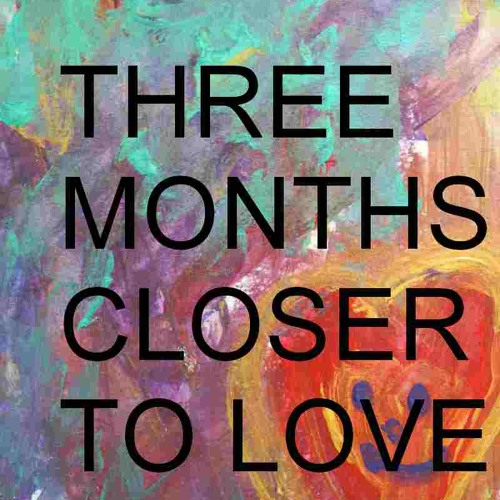 Three Months Closer To Love.byShiraKatz Country Song, Week 4, S.A.C. Song challenge 2015