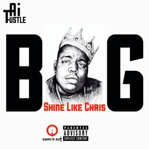 Shine Like Chris (Notorious B.I.G)