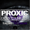 Proxic - Open Your Eyes (Original Mix) **BUY = FREE DOWNLOAD**