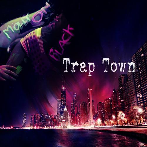 Trap Town (Part #4)