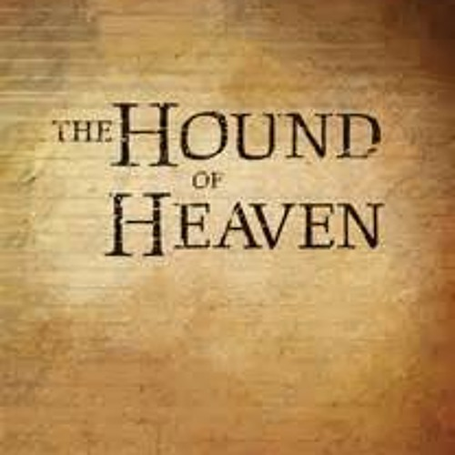 The Hound of Heaven - I. mvmt.