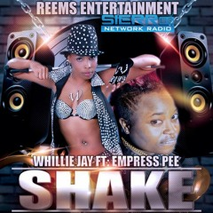 Shake - Whillie Jay ft Empress Pee