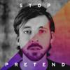 Stop Pretend mp3