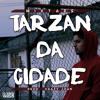 2- Tarzan - Portas Da Cidade