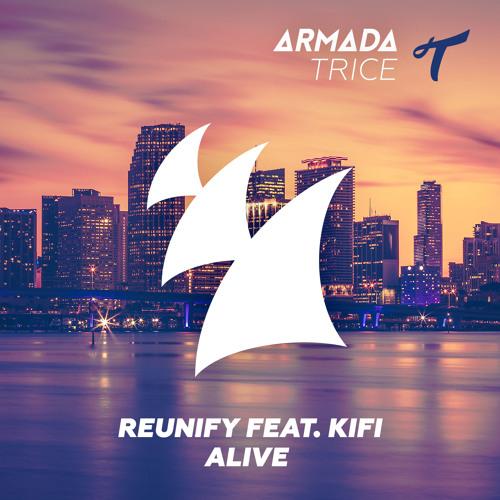 Reunify, KiFi – Alive feat. KiFi (Original Mix)