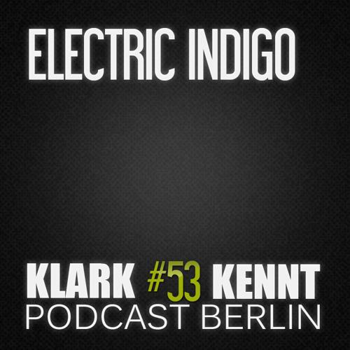 Electric Indigo - K K Podcast Berlin #53