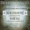 Download THE SOUNDS COLLECTIVE MARK MAC AND IGOR AVRAMOVIC Mp3