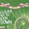 Sugar We're Goin Down Cover