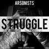 ARSONISTS - Struggle (Original Mix)[FREE DOWNLOAD]
