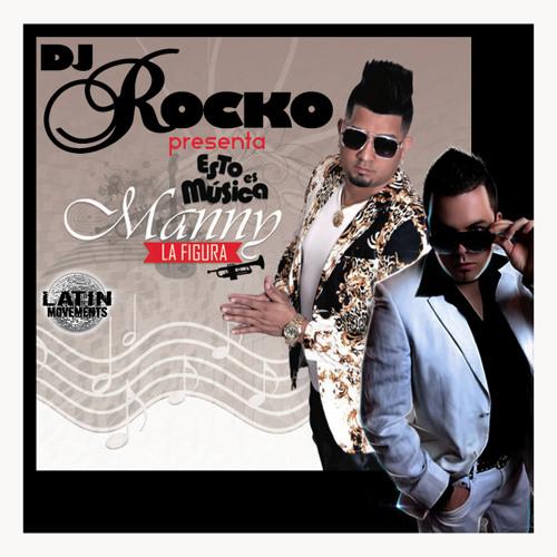DJ ROCKO PRESENTA MANNY LA FIGURA