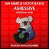 Ian Mart & Victor Bascu - Agressive ( Original Mix )[Hungry Koala Records]top95 MNML RELEASES