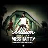 Million Stylez - Miss Fatty (OnedropFellas RmX)