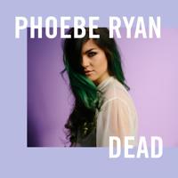 Phoebe Ryan - Dead