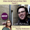 On The Spot 7 with Hayley Dickinson (PBR Cocktails For 2 Part 1)