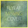 Flyleaf - Missing (COVER)