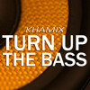 KHAMIX - TURN UP THE BASS (Original Mix) *Free DL* SUPPORTED BY DJ BL3ND