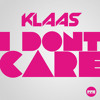 Klaas - I Don´t Care