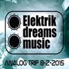 Analog Trip - Hit FM 8-2-2015 / Elektrik Dreams Music Showcase / Free Download!!!