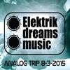 Analog Trip - Hit FM 8-3-2015 / Elektrik Dreams Music Showcase / Free Download