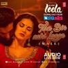 'Tere Bin Nahi Laage (Male)'  Sunny Leone  Ek Paheli Leela