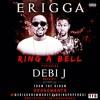 Erigga - Ring A Bell Featuring Debi J