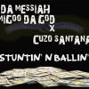 DA MESSIAH MIGOO DA GOD X CUZO SANTANA - Stuntin' Ballin'