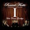 Rascal Flatts - Here Comes Goodbye - Sing Along