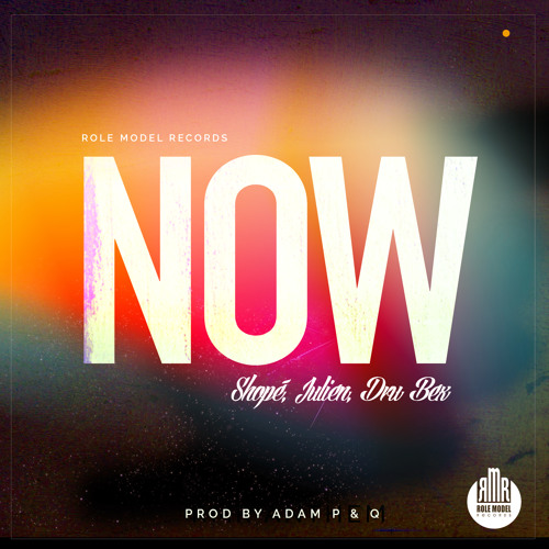 Now - (Shopé X Julien X Dru Bex)
