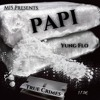 Papi (M15-A1 True Crime) Master Mix by Yung Flo