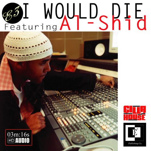E3 - I Would Die Feat. Al-Shid