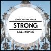 London Grammar - Strong (Cali Remix)