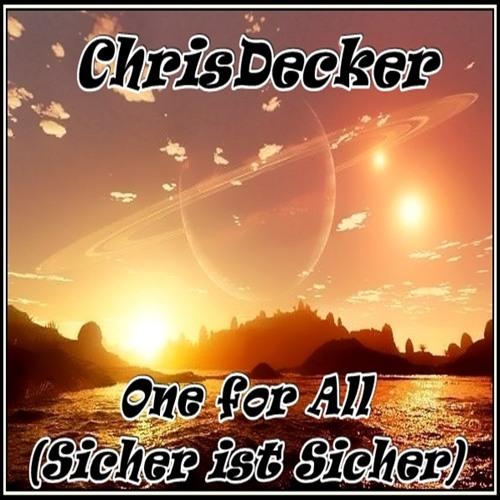 ChrisDecker - One for All (Sicher ist Sicher)