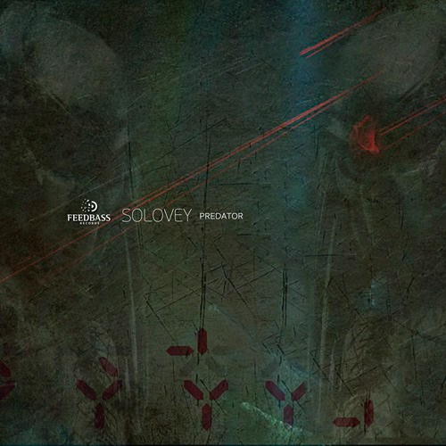 Solovey - Predator (Single) FeedBass Records
