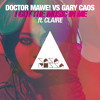 Gary Caos, Doctor Mawe! - I Got The Music In Me ft. Claire (Gary Caos Mix)
