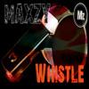 [MAXZY] - Whistle (นกหวีด) (Original Mix)