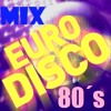 MIX DE MÚSICA EURO DISCO 80s mp3