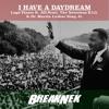 Lupe Fiasco x Jill Scott x Notorious B.I.G. x MLK - I Have A Daydream (BreakNek Mashup)